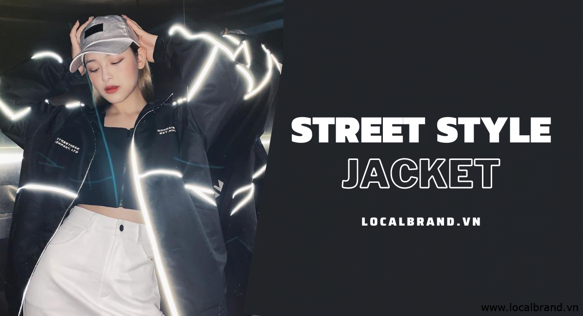 Các mẫu thiết kế local brand jacket nam nữ cực độc đáo